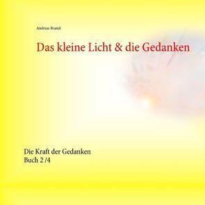 Das kleine Licht & die Gedanken von Brandt,  Andreas