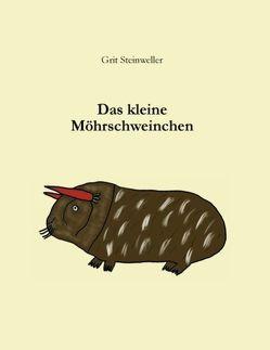 Das kleine Möhrschweinchen von Steinweller,  Grit