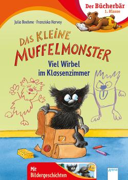 Das kleine Muffelmonster. Viel Wirbel im Klassenzimmer von Boehme,  Julia, Harvey,  Franziska