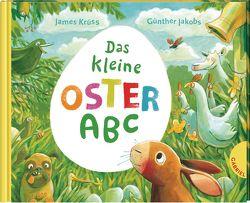 Das kleine Oster-ABC von Jakobs,  Günther, Krüss,  James