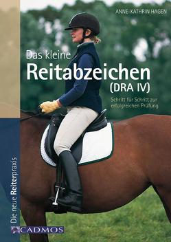 Das kleine Reitabzeichen (DRA IV) von Hagen,  Anne-Katrin
