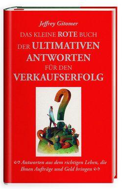 Das kleine rote Buch der ultimativen Antworten für den Verkaufserfolg von Gitomer,  Jeffrey