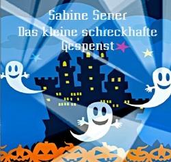 Das kleine schreckhafte Gespenst von Sener,  Sabine