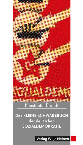 Das kleine Schwarzbuch der deutschen Sozialdemokratie von Brandt,  Konstantin
