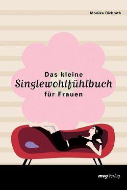 Das kleine Singlewohlfühlbuch für Frauen von Richrath,  Monika