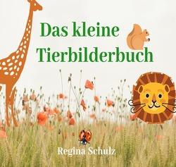 Das kleine Tierbilderbuch von Schulz,  Regina