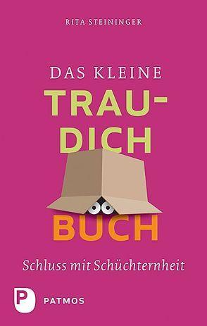 Das kleine Trau-dich-Buch von Steininger,  Rita