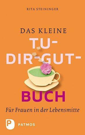Das kleine Tu-dir-gut-Buch von Steininger,  Rita