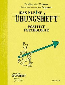 Das kleine Übungsheft – Positive Psychologie von Seele-Nyima,  Claudia, Thalmann,  Yves-Alexandre