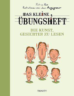Das kleine Übungsheft – Die Kunst, Gesichter zu lesen von Augagneur,  Jean, Mattstedt,  Alexandra, Ras,  Patrice