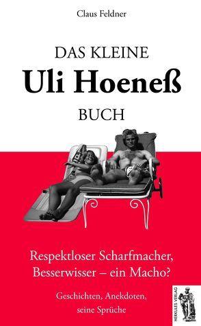 Das kleine Uli-Hoeneß-Buch von Feldner,  Claus