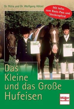 Das Kleine und das Große Hufeisen von Hölzel,  Petra, Hölzel,  Wolfgang