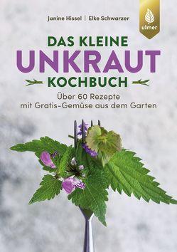 Das kleine Unkraut-Kochbuch von Hissel,  Janine, Schwarzer,  Elke