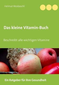 Das kleine Vitamin-Buch von Moldaschl,  Helmut
