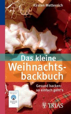 Das kleine Weihnachtsbackbuch von Metternich,  Kirsten