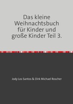 Das kleine Weihnachtsbuch für Kinder und große Kinder! von Roscher,  Dr. Michael