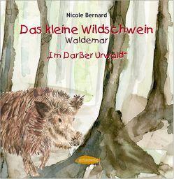 Das kleine Wildschwein Waldemar von Bernard,  Nicole