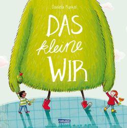 Das kleine WIR Großformat Sonderausgabe von Kunkel,  Daniela