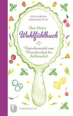 Das kleine Wohlfühlbuch von Bodenstein,  Katharina, Schneider,  Jutta