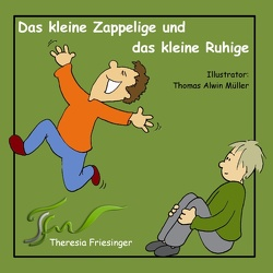 Das kleine Zappelige und das kleine Ruhige von Friesinger,  Theresia