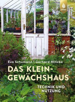 Das Kleingewächshaus von Milicka,  Gerhard, Schumann,  Eva