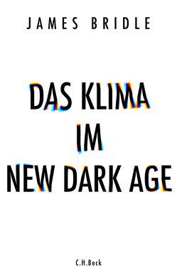 Das Klima im New Dark Age von Bridle,  James, Wirthensohn,  Andreas