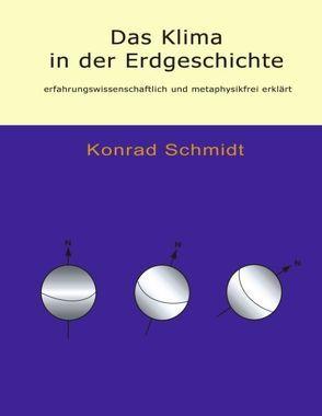 Das Klima in der Erdgeschichte von Schmidt,  Konrad