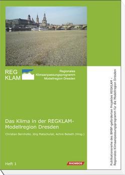 Das Klima in der REGKLAM-Modellregion Dresden von Bernhofer,  Christian, Bobeth,  Achim, Matschullat,  Jörg