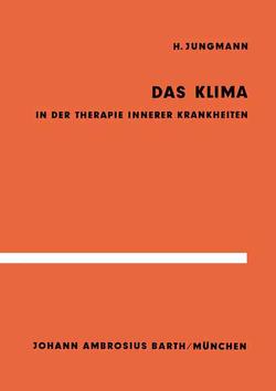 Das Klima in der Therapie innerer Krankheiten von Jungmann,  H.