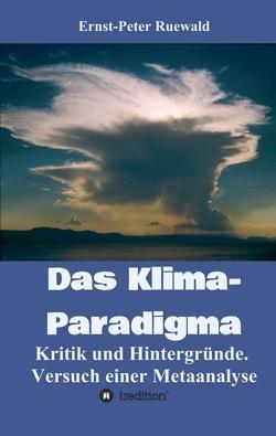 Das Klima-Paradigma von Ruewald,  Ernst-Peter