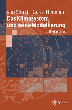 Das Klimasystem und seine Modellierung von Güss,  Stefan, Heimann,  Martin, Storch,  Hans von