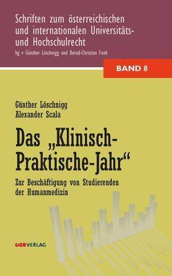 """Das """"Klinisch-Praktische Jahr"""" von Funk,  Bernd-Christian, Löschnigg,  Günther, Scala,  Alexander"""