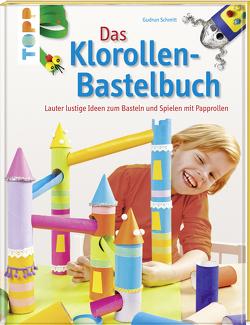 Das Klorollen-Bastelbuch von Schmitt,  Gudrun