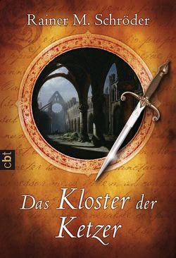 Das Kloster der Ketzer von Schröder,  Rainer M.