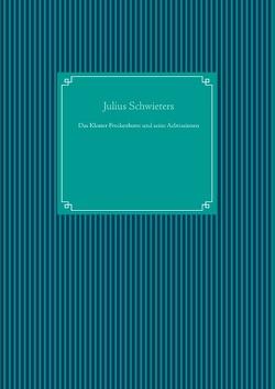 Das Kloster Freckenhorst und seine Aebtissinnen von Schwieters,  Julius, UG,  Nachdruck