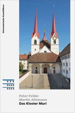 Das Kloster Muri von Allemann,  Martin, Felder,  Peter