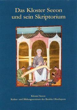 Das Kloster Seeon und sein Skriptorium von Schütz,  Alois, Trost,  Vera