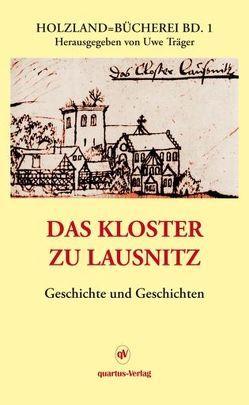 Das Kloster zu Lausnitz von Träger,  Uwe