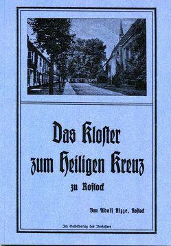 Das Kloster zum Heiligen Kreuz zu Rostock von Nizze,  Adolf, Stuth,  Steffen