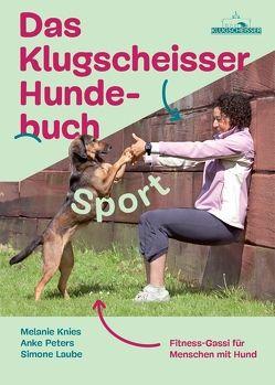 Das Klugscheisser-Hundebuch Sport von Knies,  Melanie, Laube,  Simone, Peters,  Anke