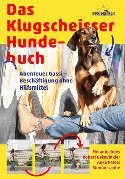 Das Klugscheisser-Hundebuch von Gaiswinkler,  Robert, Knies,  Melanie, Laube,  Simone, Peters,  Anke
