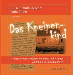 Das Kneipenkind von Poker,  Anja, Schulte Jerchel,  Luise