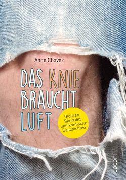 Das Knie braucht Luft von Chavez,  Anne