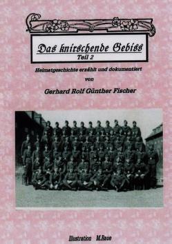 DAS KNIRSCHENDE GEBISS Teil II von Fischer,  Gerhard Rolf Günther