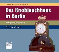 Das Knoblauchhaus Berlin von Mende,  Jan, Nentwig,  Franziska