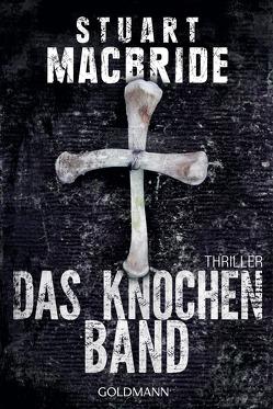 Das Knochenband von Jaeger,  Andreas, MacBride,  Stuart