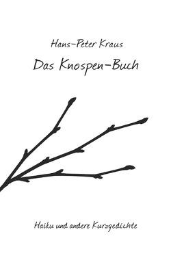 Das Knospen-Buch von Kraus,  Hans-Peter