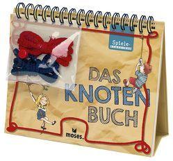 Das Knotenbuch für Kinder von Egger,  Sonja, Senkerik,  Dusan, von Kessel,  Carola
