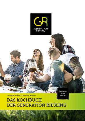 DAS KOCHBUCH DER GENERATION RIESLING von Schreck,  Alexander, Stammen,  Carsten M.