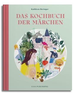 Das Kochbuch der Märchen von Beringer,  Kathleen, Lang,  Rinah, Winner,  Katrin